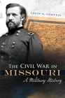 The Civil War in Missouri: A Military History (Shades of Blue and Gray #1) Cover Image