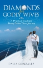 Diamonds for Godly Wives: A Practical Guide for Young Brides' New Journey Cover Image