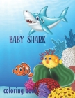 Baby Shark Coloring Book: Shark Coloring Book for Kids (kids coloring books) Cover Image