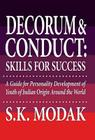 Decorum & Conduct: Skills for Success - A Guide for Personality Development of Youth of Indian Origin Around the World Cover Image