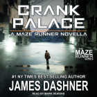 Crank Palace (Maze Runner #5) Cover Image