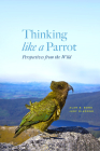 Thinking Like a Parrot: Perspectives from the Wild Cover Image
