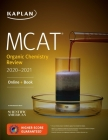 MCAT Organic Chemistry Review 2020-2021: Online + Book (Kaplan Test Prep) Cover Image