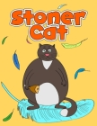 Stoner Cat: Funny Cats for Adults, Absolute Great Relaxation Cover Image