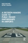 A Decision-Makers Guide to Public Private Partnerships in Airports Cover Image