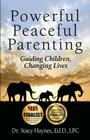Powerful Peaceful Parenting: Guiding Children, Changing Lives Cover Image