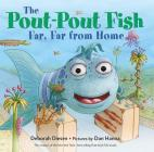 The Pout-Pout Fish, Far, Far from Home (A Pout-Pout Fish Adventure) Cover Image