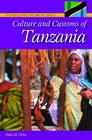 Culture and Customs of Tanzania (Culture and Customs of Africa) Cover Image