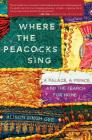 Where the Peacocks Sing: A Palace, a Prince, and the Search for Home Cover Image