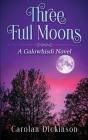 Three Full Moons: A Galowhisdi Novel Cover Image