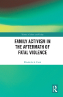 Family Activism in the Aftermath of Fatal Violence (Victims) Cover Image