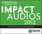 Wiley CPA Exam Review 2012 Impact Audios: Financial Accounting and Reporting Cover Image