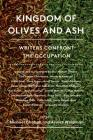 Kingdom of Olives and Ash: Writers Confront the Occupation Cover Image
