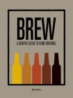 BREW: A Graphic Guide to Home Brewing (4-Letter Words) Cover Image