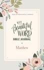 Niv, Beautiful Word Bible Journal, Matthew, Paperback, Comfort Print Cover Image