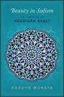 Beauty in Sufism: The Teachings of Ruzbihan Baqli Cover Image