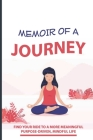 Memoir Of A Journey: Find Your Ride To A More Meaningful, Purpose-Driven, Mindful Life: A Crossroads In Career Cover Image