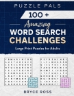 100+ Amazing Word Search Challenges: Large Print Puzzles For Adults Cover Image