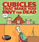 Cubicles That Make You Envy the Dead (Dilbert) Cover Image