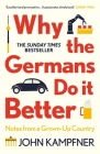 Why the Germans Do it Better: Notes from a Grown-Up Country Cover Image