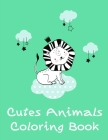 Cutes Animals Coloring Book: Fun, Easy, and Relaxing Coloring Pages for Animal Lovers Cover Image