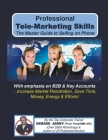 Professional Tele-Marketing Skills-The Master Guide to Selling on Phone Cover Image