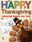 Happy Thanksgiving Day: 50 Thanksgiving Coloring Pages For Children, Kids, Toddlers Cover Image
