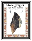 Stone Effigies of the High Plains Hunters Cover Image