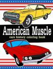 American Muscle Cars History coloring book: Classic vintage: memorable vehicles Cover Image