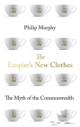 The Empire's New Clothes: The Myth of the Commonwealth Cover Image