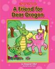 A Friend for Dear Dragon (Dear Dragon (Beginning-To-Read)) Cover Image