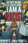 Hi! My Name Is Loco and I Am A Racist Cover Image