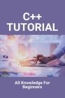 C++ Tutorial: All Knowledge For Beginners: Hello World C++ Cover Image