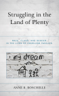 Struggling in the Land of Plenty: Race, Class, and Gender in the Lives of Homeless Families Cover Image