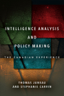 Intelligence Analysis and Policy Making: The Canadian Experience Cover Image