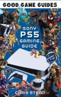 PlayStation 5 Gaming Guide: Overview of the best PS5 video games, hardware and accessories Cover Image