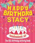 Happy Birthday Stacy - The Big Birthday Activity Book: Personalized Children's Activity Book Cover Image