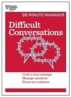 Difficult Conversations: Craft a Clear Message, Manage Emotions, Focus on a Solution (20-Minute Manager) Cover Image