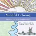 Mindful Coloring: Calming the Mind Through Art Cover Image