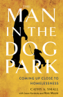 The Man in the Dog Park: Coming Up Close to Homelessness Cover Image