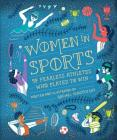 Women in Sports: 50 Fearless Athletes Who Played to Win (Women in Science) Cover Image