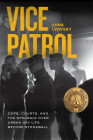 Vice Patrol: Cops, Courts, and the Struggle over Urban Gay Life before Stonewall Cover Image