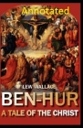 Ben-Hur: A Tale of the Christ Annotated Cover Image