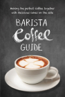 Barista Coffee Guide: making the perfect cup of coffee Cover Image