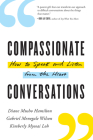 Compassionate Conversations: How to Speak and Listen from the Heart Cover Image