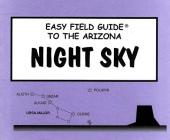 Easy Field Guide to the Arizona Night Sky (Uk) Cover Image