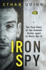 Iron Spy: The True Story of the Greatest Double Agent in World War II Cover Image