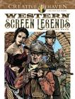 Creative Haven Western Screen Legends Coloring Book (Creative Haven Coloring Books) Cover Image