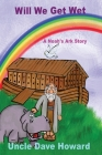 Will we get wet: A Noah's ark story Cover Image