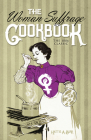 The Woman Suffrage Cookbook: The 1886 Classic Cover Image